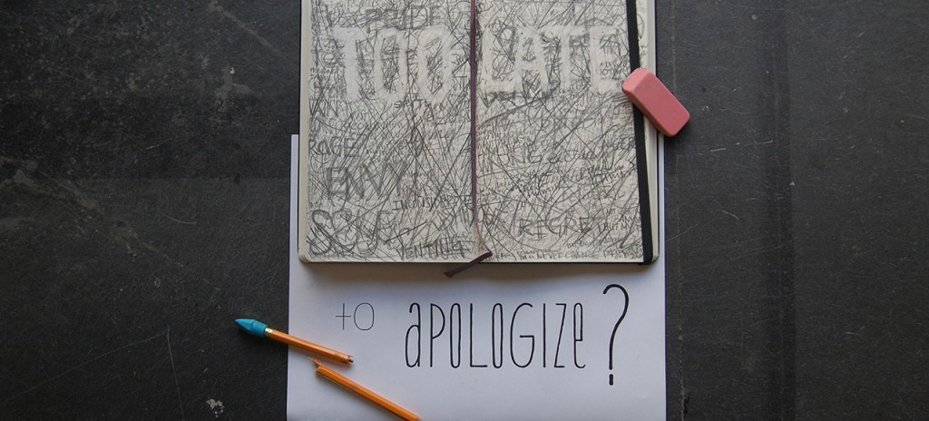 w1: Too Late to Apologize?